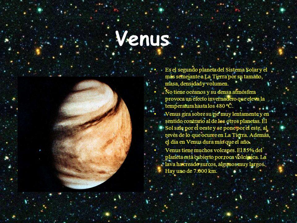Venus Es el segundo planeta del Sistema Solar y el más semejante a La Tierra por su tamaño, masa, densidad y volumen.