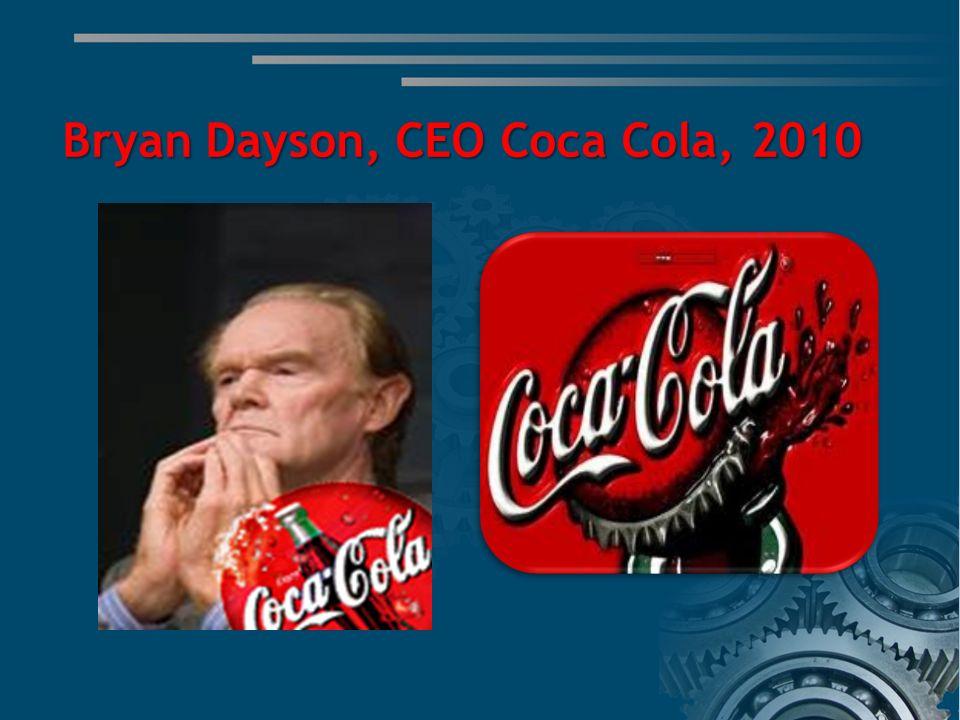 Bryan Dayson, CEO Coca Cola, 2010