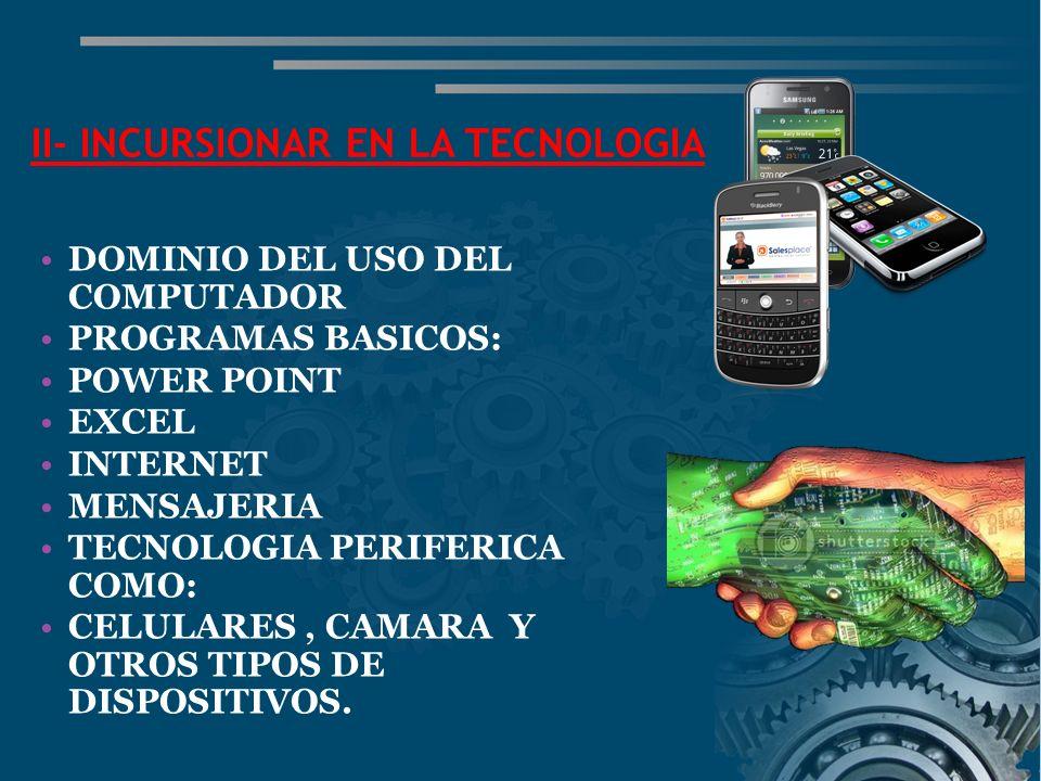 II- INCURSIONAR EN LA TECNOLOGIA