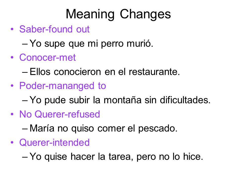 Meaning Changes Saber-found out Yo supe que mi perro murió.