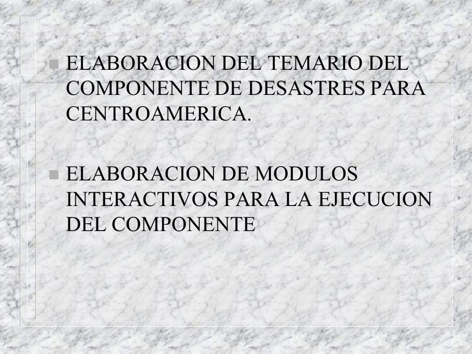 ELABORACION DEL TEMARIO DEL COMPONENTE DE DESASTRES PARA CENTROAMERICA.