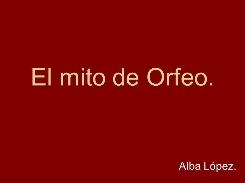 El mito de Orfeo. Alba López.