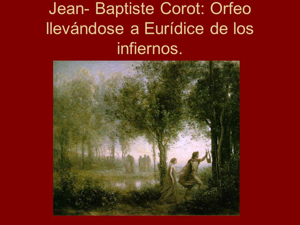 Jean- Baptiste Corot: Orfeo llevándose a Eurídice de los infiernos.