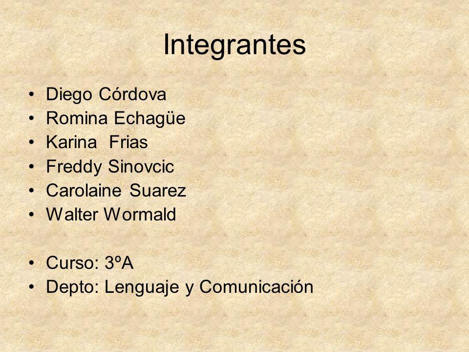 Integrantes Diego Córdova Romina Echagüe Karina Frias Freddy Sinovcic