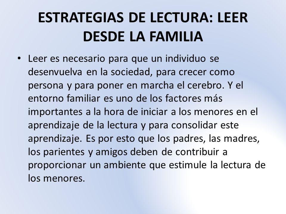 ESTRATEGIAS DE LECTURA: LEER DESDE LA FAMILIA