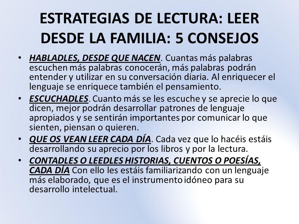 ESTRATEGIAS DE LECTURA: LEER DESDE LA FAMILIA: 5 CONSEJOS