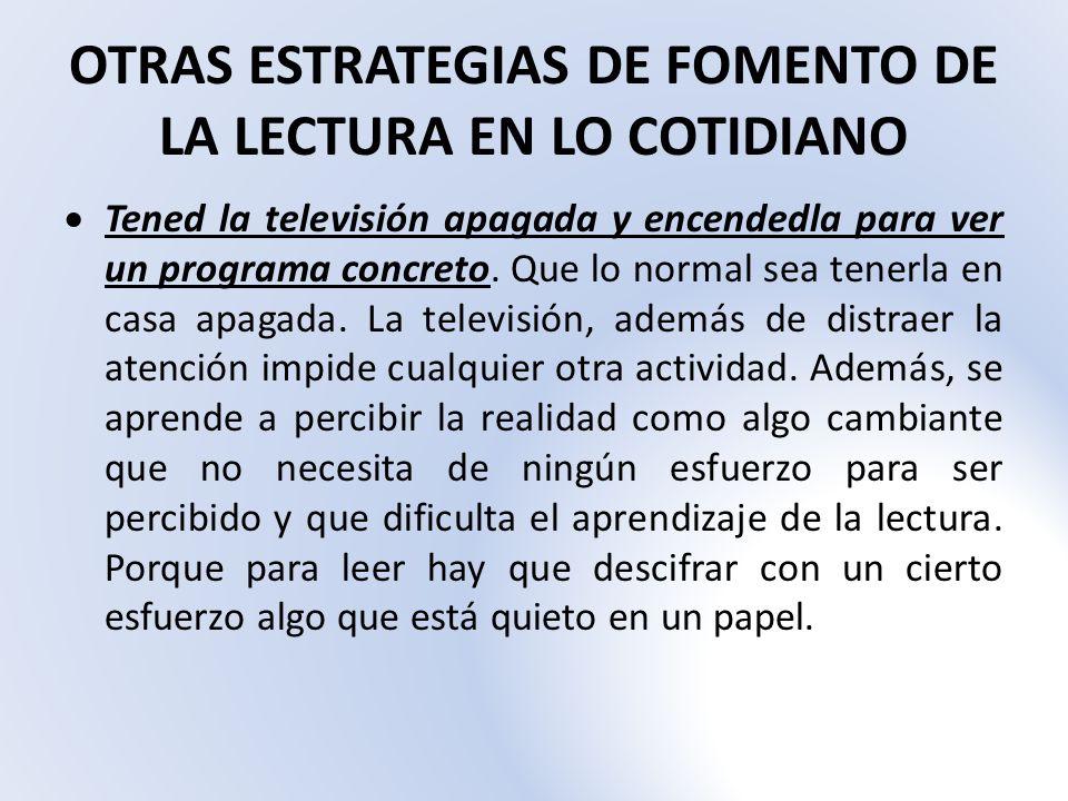 OTRAS ESTRATEGIAS DE FOMENTO DE LA LECTURA EN LO COTIDIANO