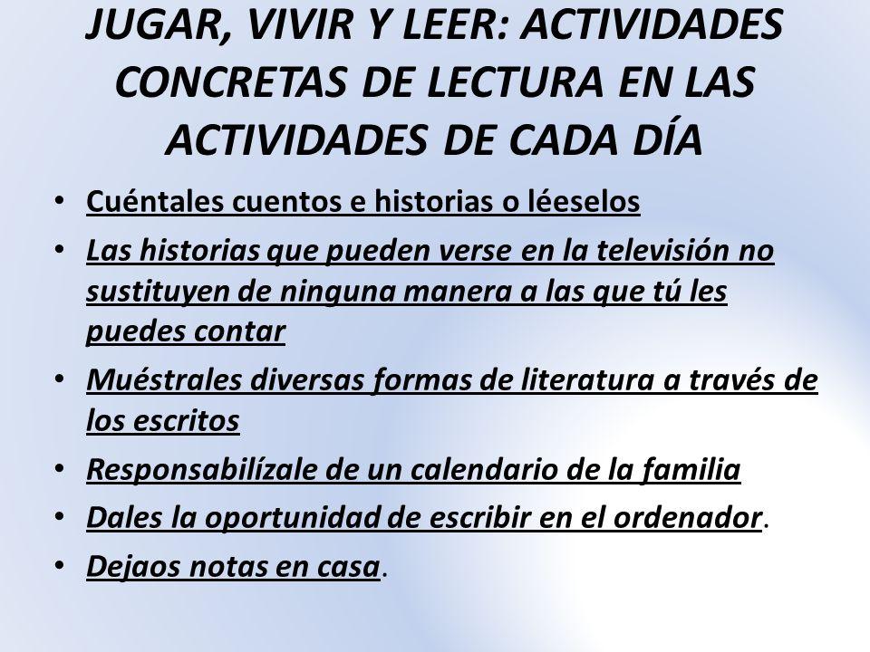 JUGAR, VIVIR Y LEER: ACTIVIDADES CONCRETAS DE LECTURA EN LAS ACTIVIDADES DE CADA DÍA