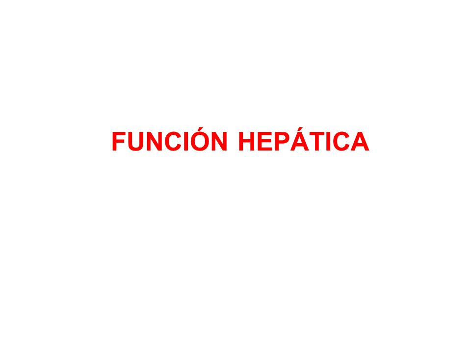 FUNCIÓN HEPÁTICA 1