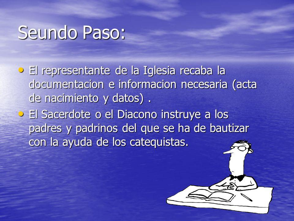 Seundo Paso: El representante de la Iglesia recaba la documentacion e informacion necesaria (acta de nacimiento y datos) .