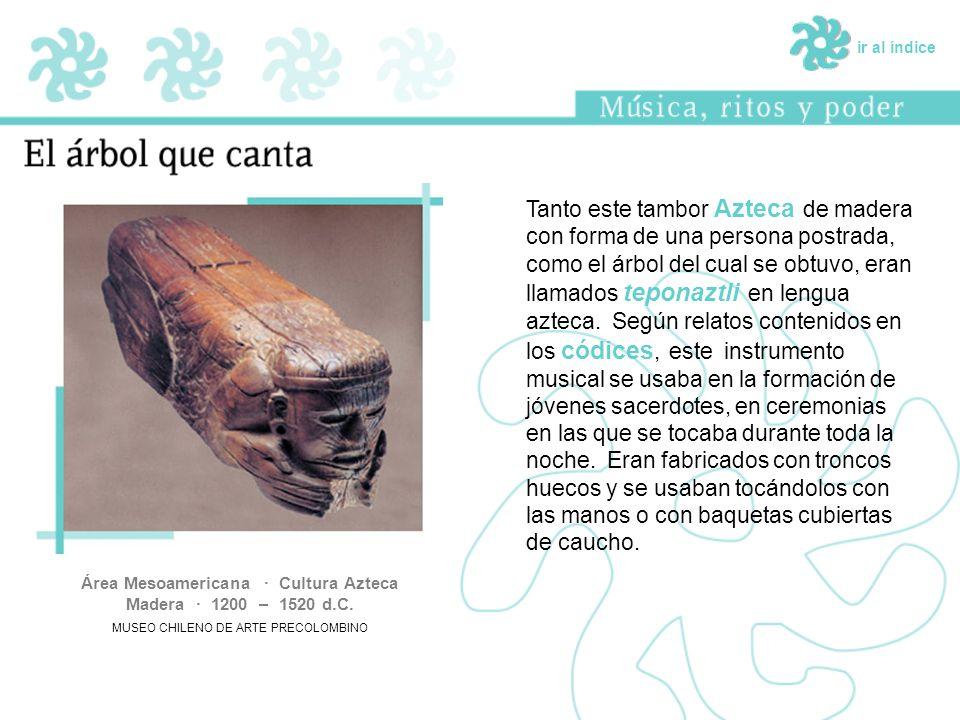 Área Mesoamericana · Cultura Azteca Madera · 1200 – 1520 d.C.