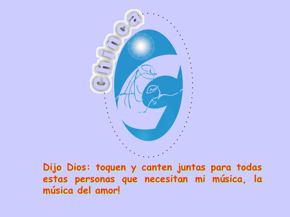 Dijo Dios: toquen y canten juntas para todas estas personas que necesitan mi música, la música del amor!