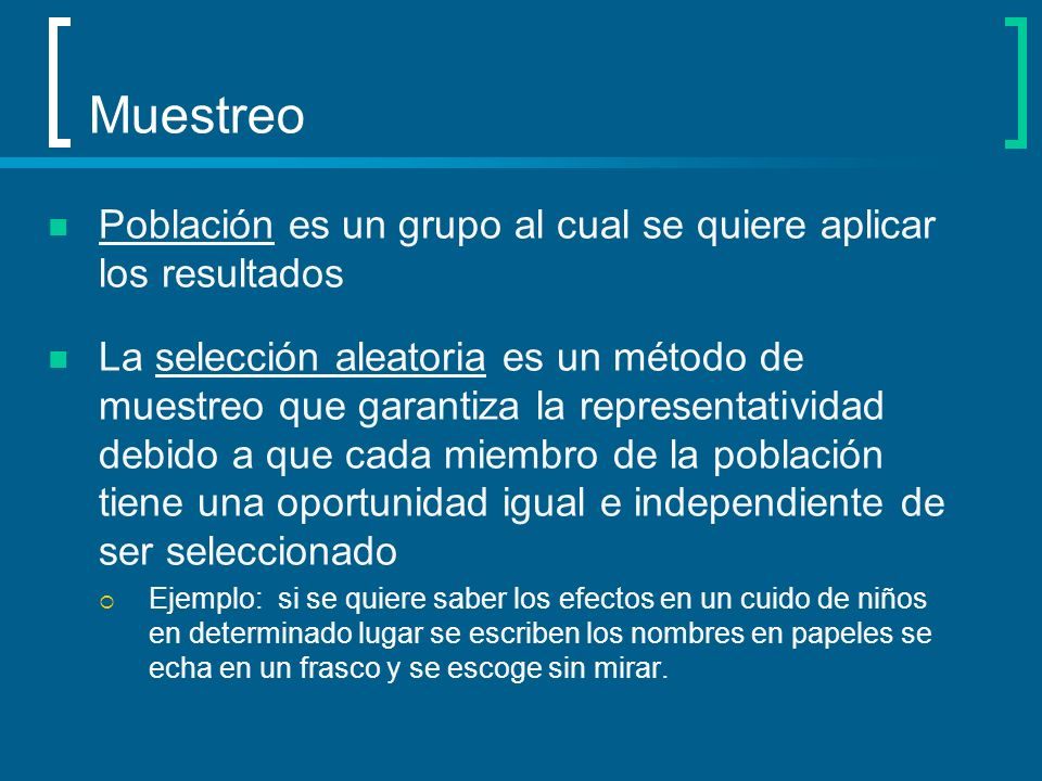 Muestreo Población es un grupo al cual se quiere aplicar los resultados.