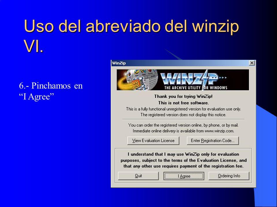 Uso del abreviado del winzip VI.