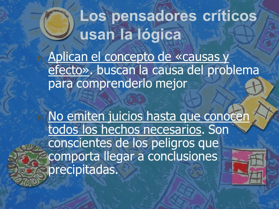 Los pensadores críticos usan la lógica