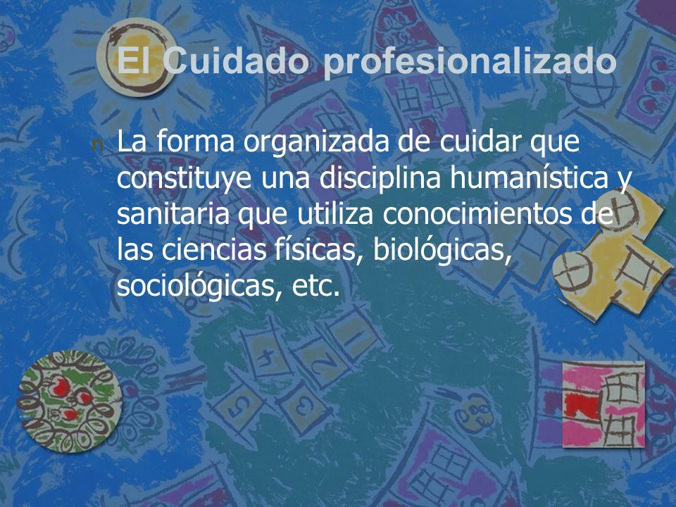 El Cuidado profesionalizado