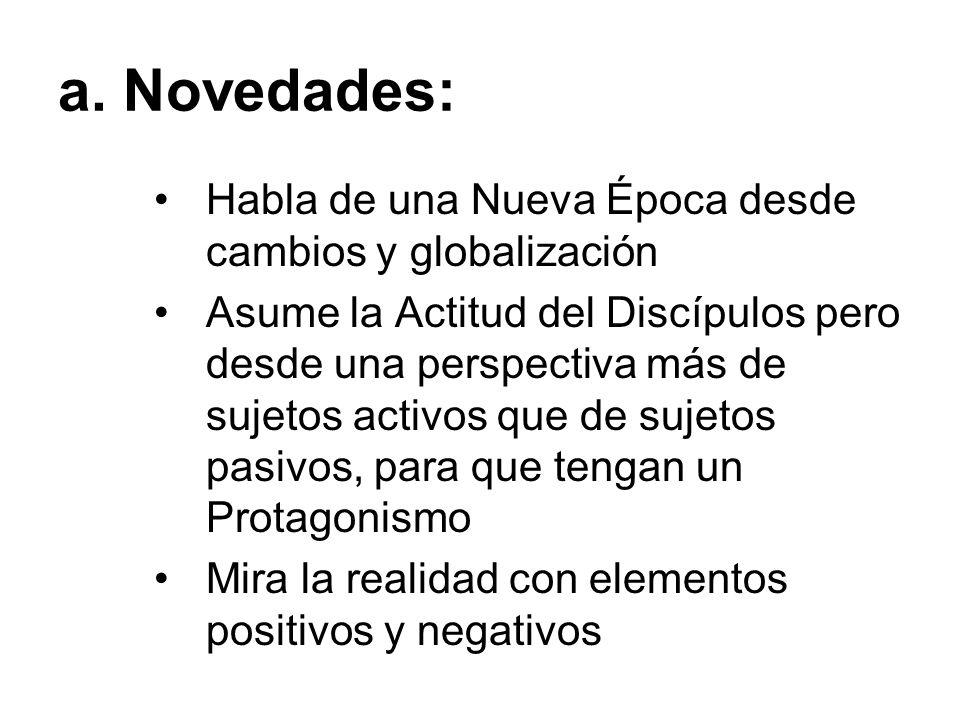 a. Novedades: Habla de una Nueva Época desde cambios y globalización