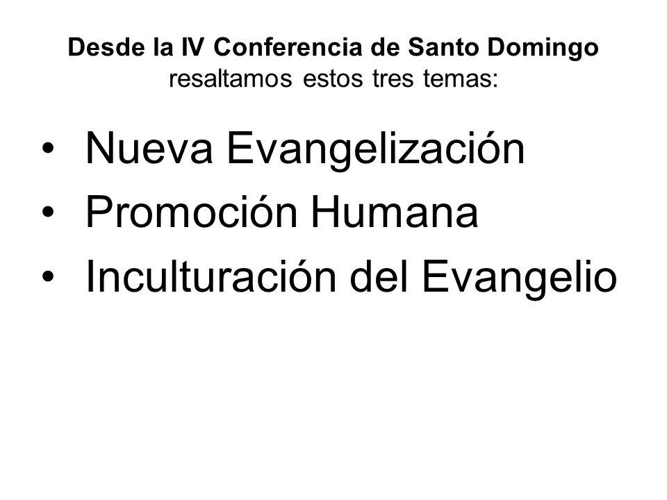 Desde la IV Conferencia de Santo Domingo resaltamos estos tres temas: