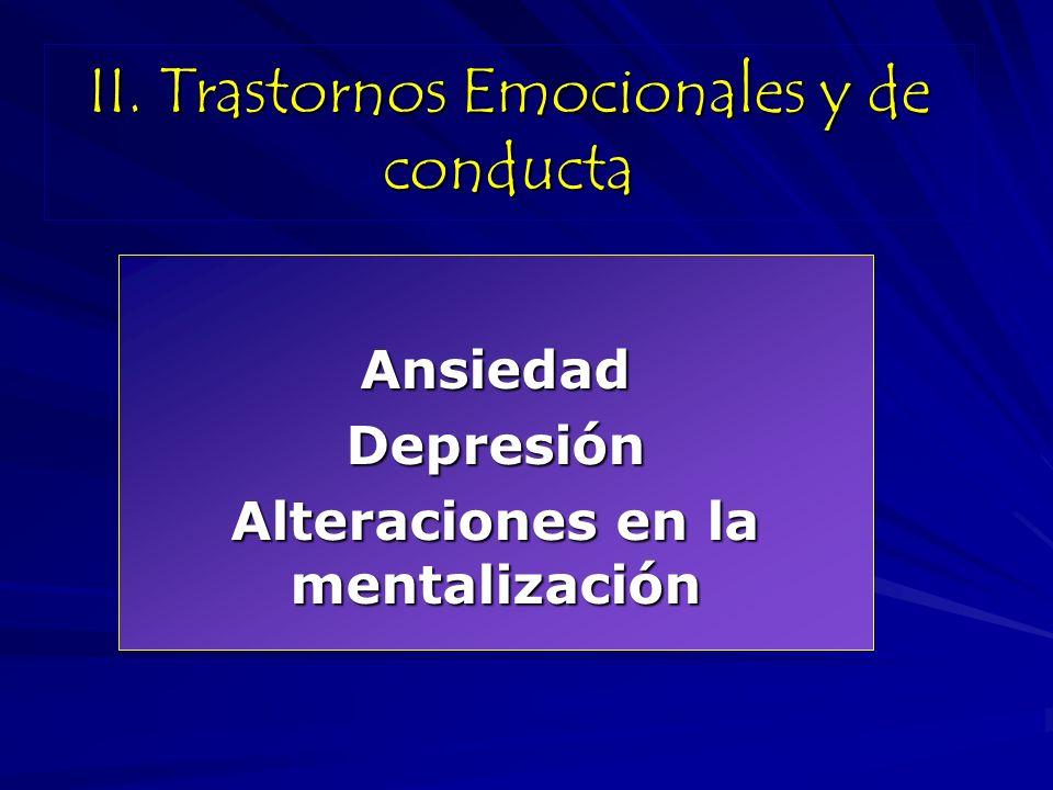 II. Trastornos Emocionales y de conducta