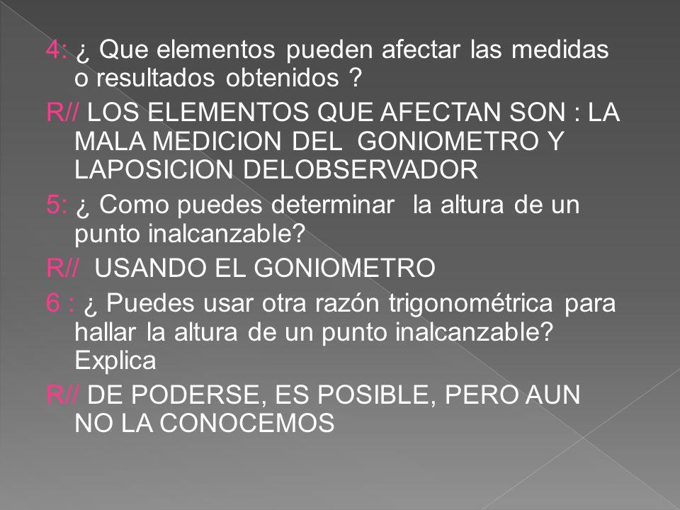 4: ¿ Que elementos pueden afectar las medidas o resultados obtenidos