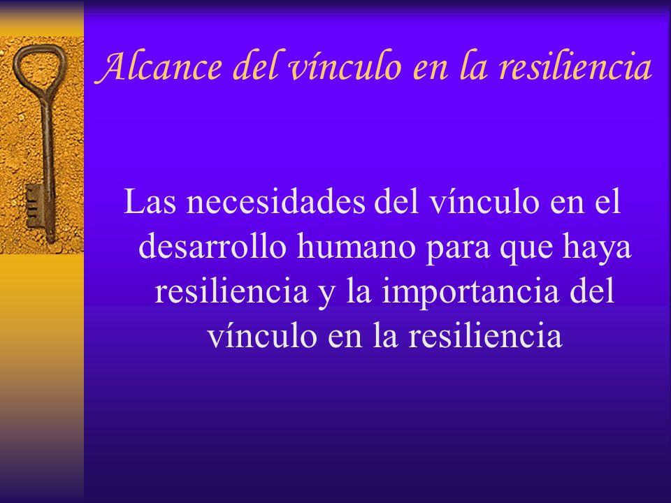 Alcance del vínculo en la resiliencia