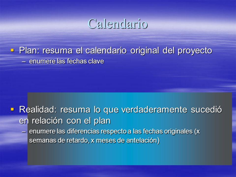 Calendario Plan: resuma el calendario original del proyecto