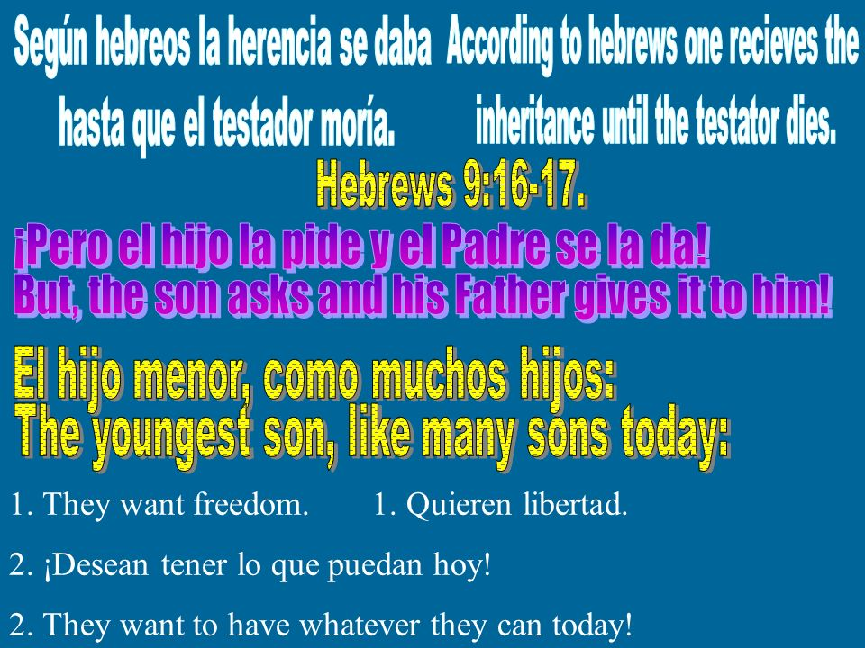 ¡Pero el hijo la pide y el Padre se la da!