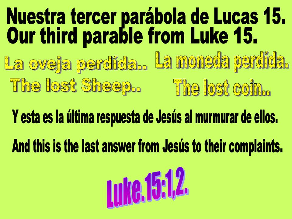 Nuestra tercer parábola de Lucas 15. Our third parable from Luke 15.