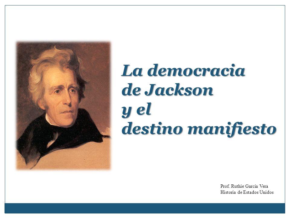 La democracia de Jackson y el destino manifiesto