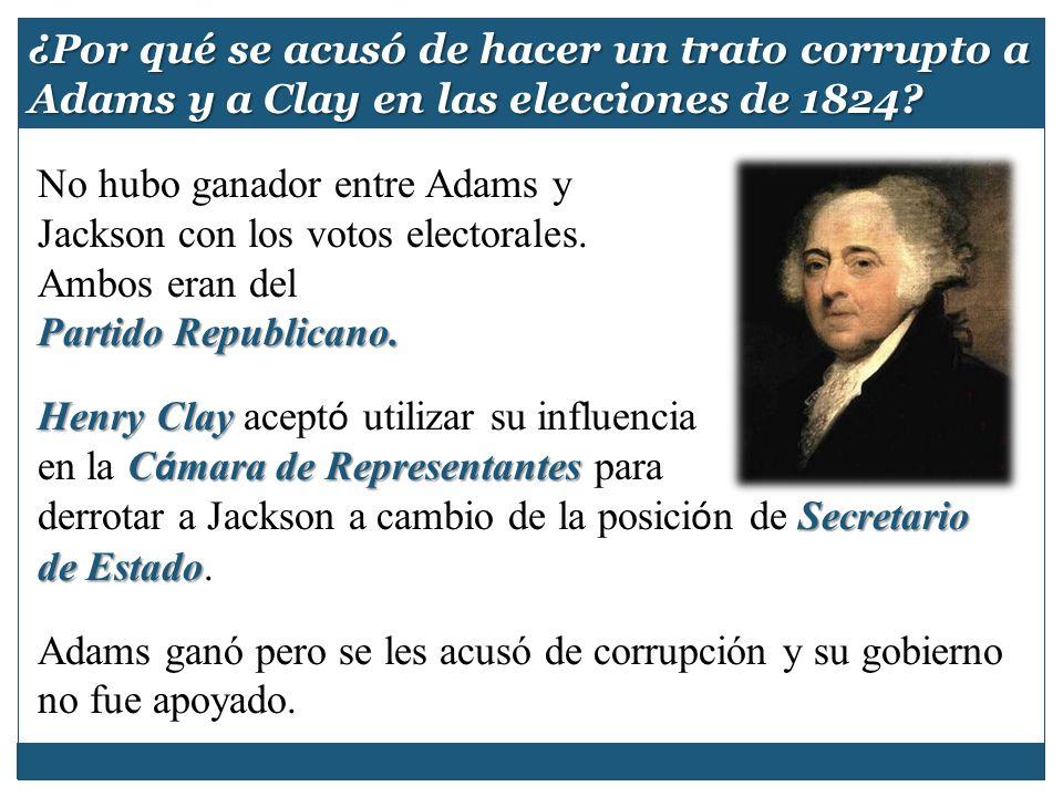 ¿Por qué se acusó de hacer un trato corrupto a Adams y a Clay en las elecciones de 1824