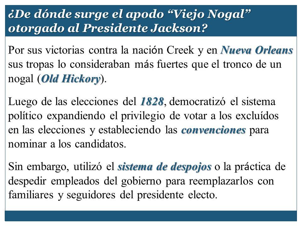 ¿De dónde surge el apodo Viejo Nogal otorgado al Presidente Jackson