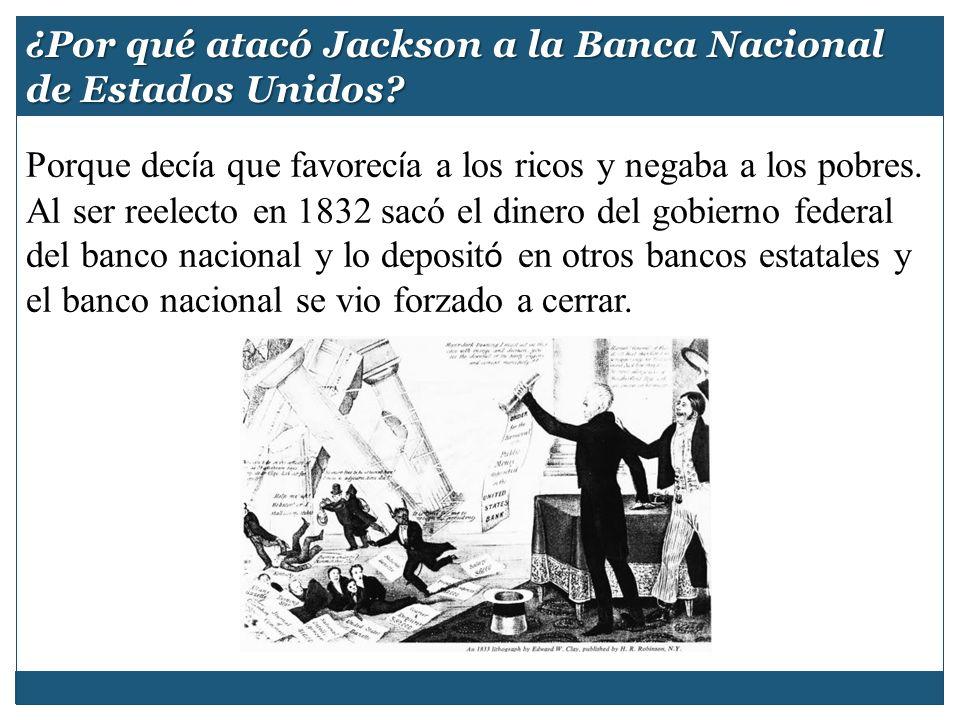 ¿Por qué atacó Jackson a la Banca Nacional de Estados Unidos