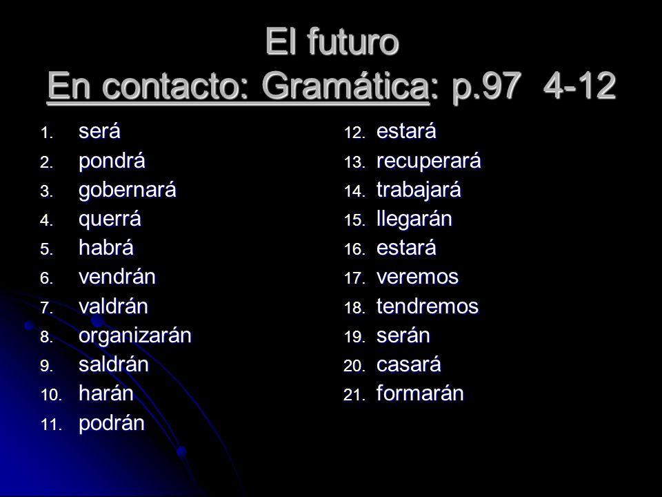 El futuro En contacto: Gramática: p.97 4-12
