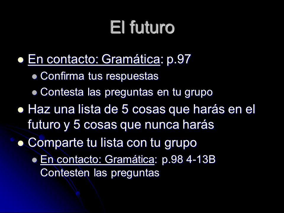 El futuro En contacto: Gramática: p.97