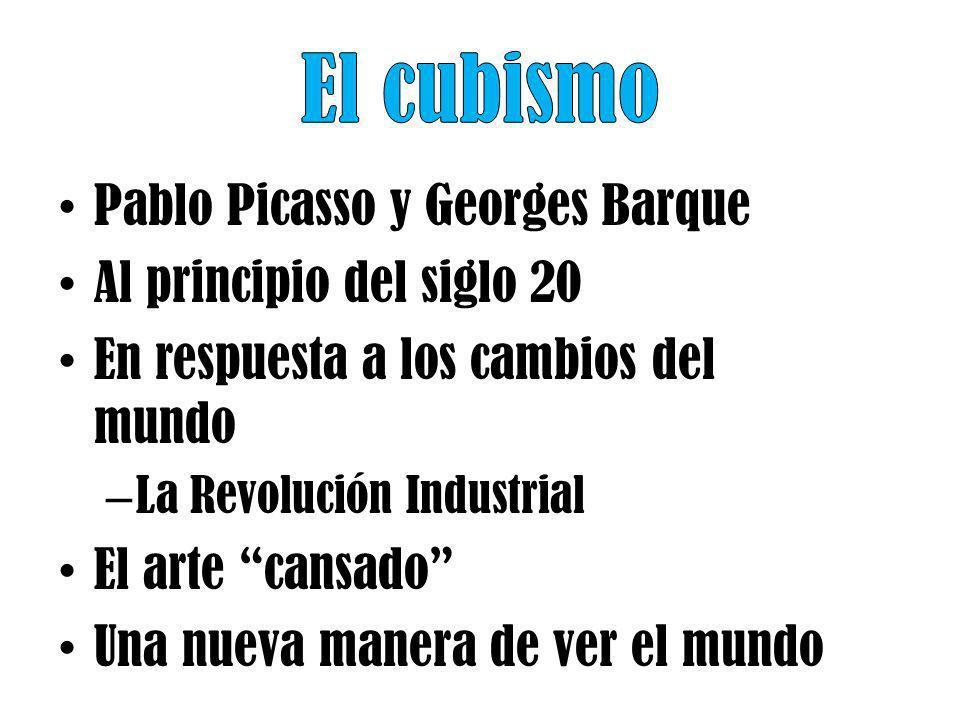 El cubismo Pablo Picasso y Georges Barque Al principio del siglo 20