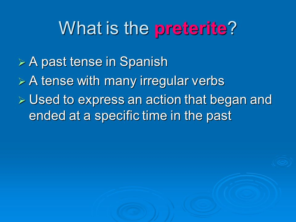 What is the preterite A past tense in Spanish