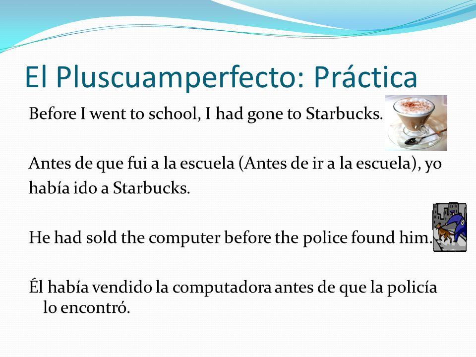 El Pluscuamperfecto: Práctica