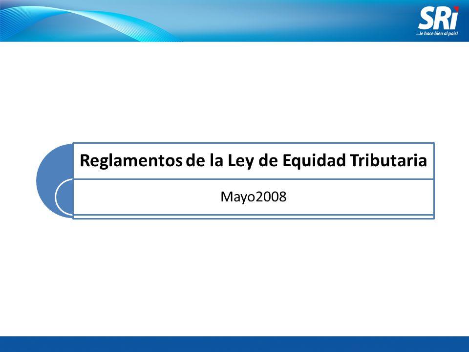Reglamentos de la Ley de Equidad Tributaria