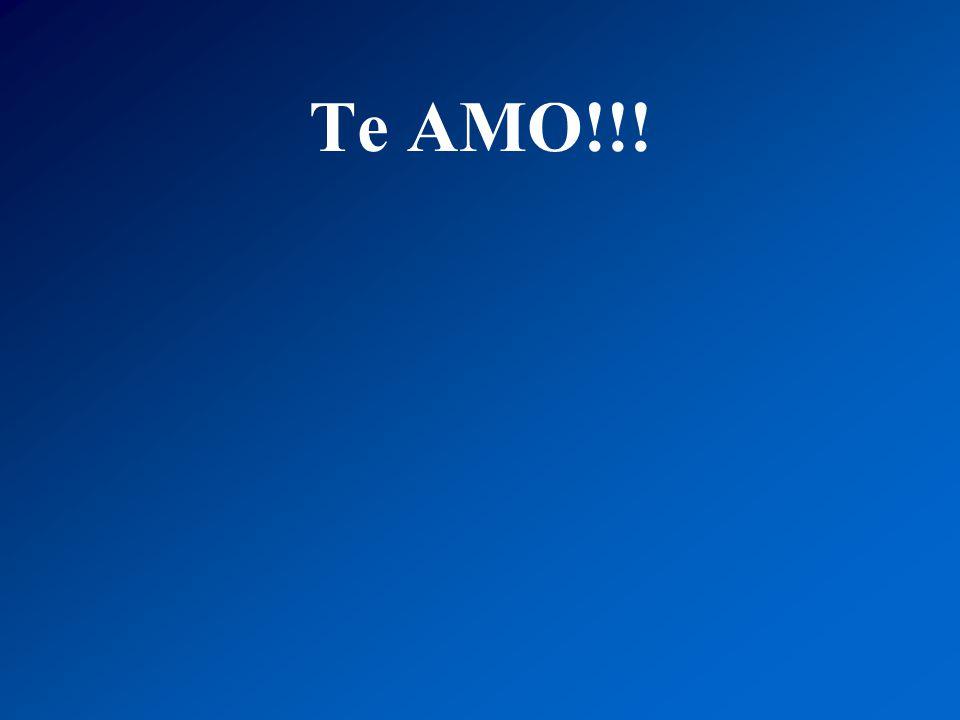Te AMO!!!