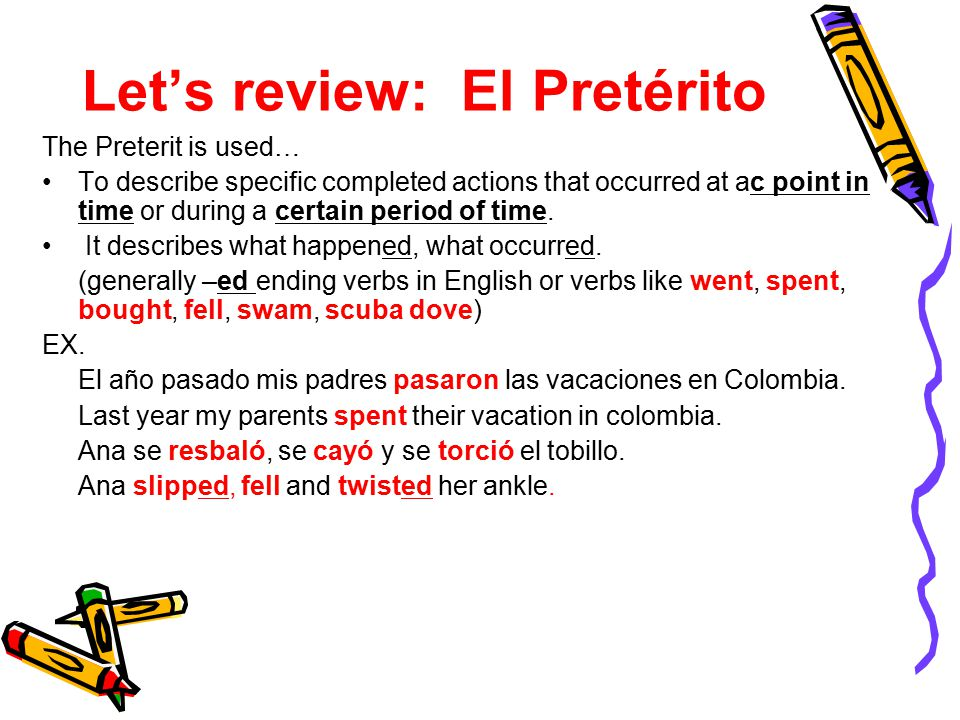 Let's review: El Pretérito