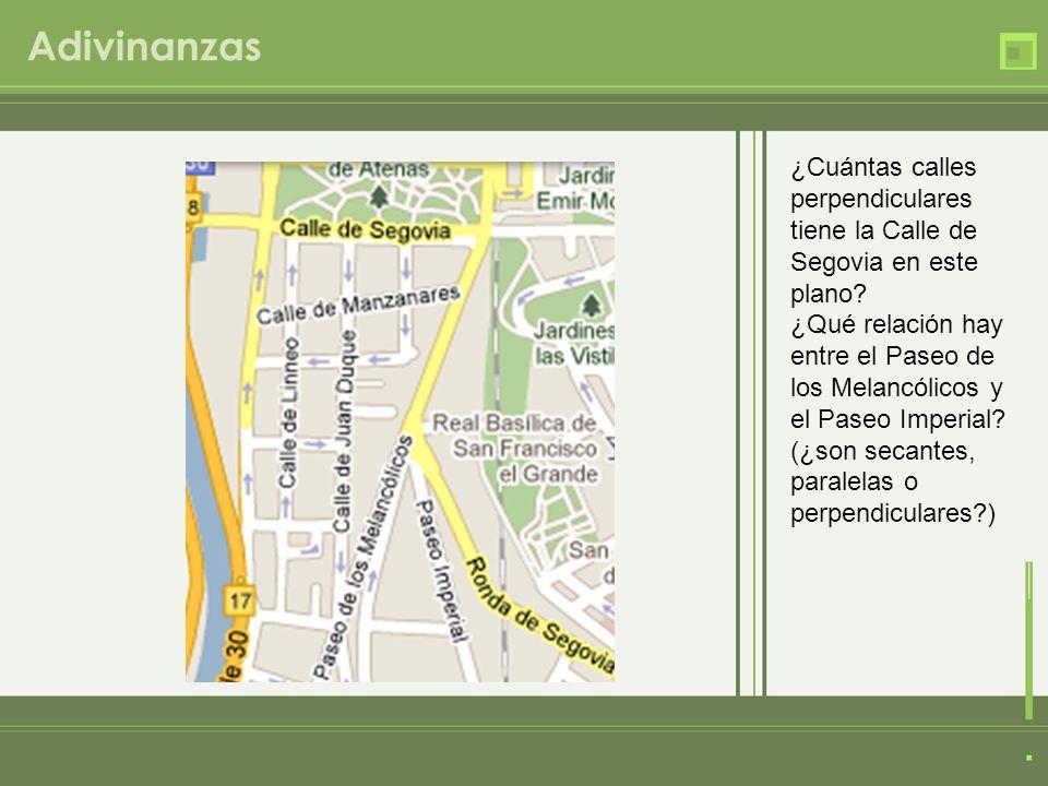 Adivinanzas ¿Cuántas calles perpendiculares tiene la Calle de Segovia en este plano