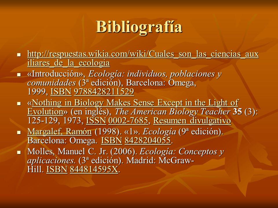 Bibliografía http://respuestas.wikia.com/wiki/Cuales_son_las_ciencias_auxiliares_de_la_ecologia.