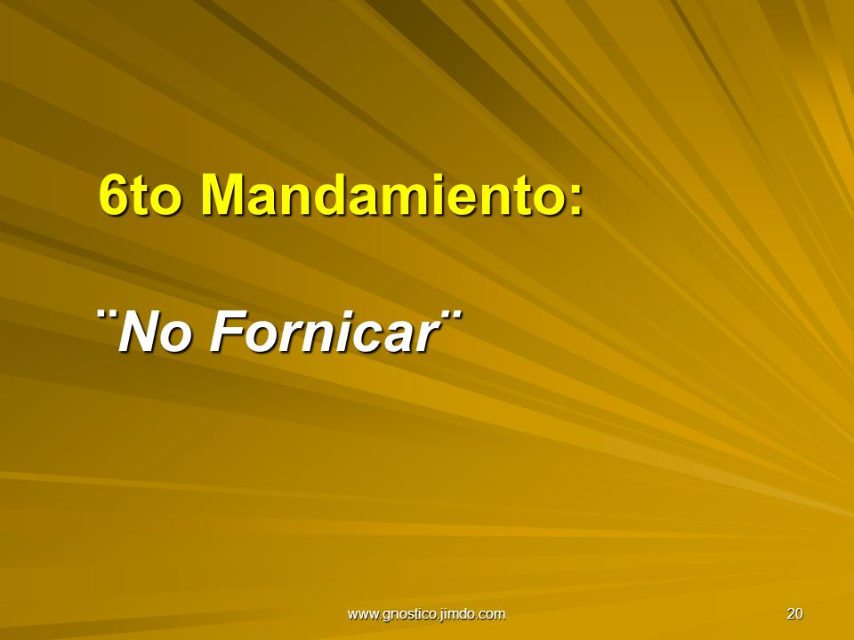 6to Mandamiento: ¨No Fornicar¨