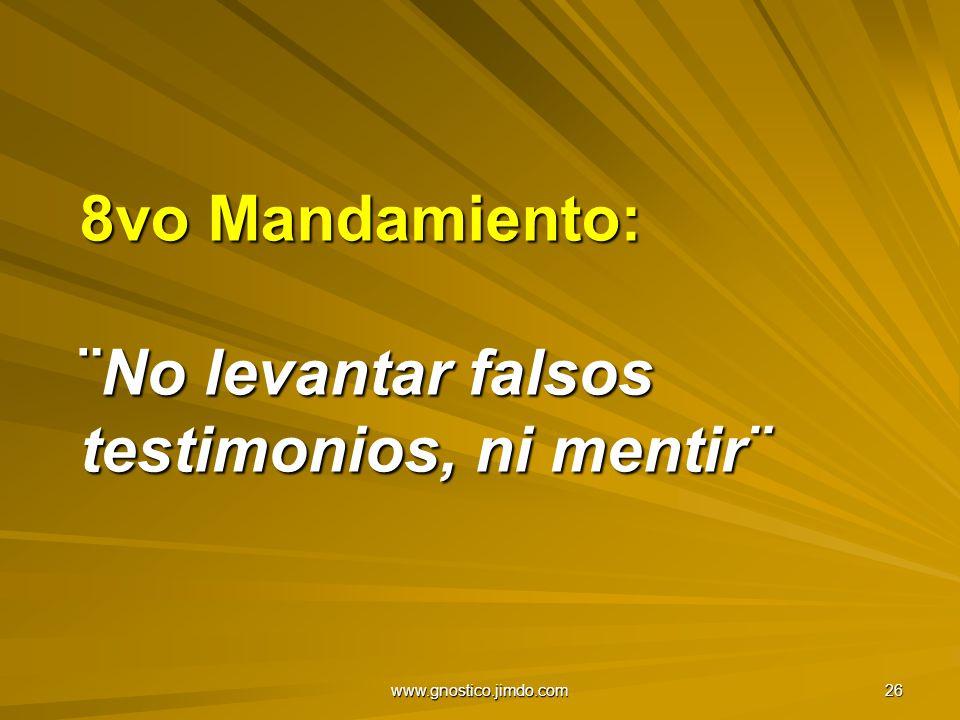 8vo Mandamiento: ¨No levantar falsos testimonios, ni mentir¨