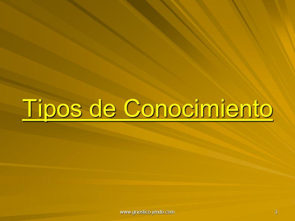 Tipos de Conocimiento www.gnostico.jimdo.com