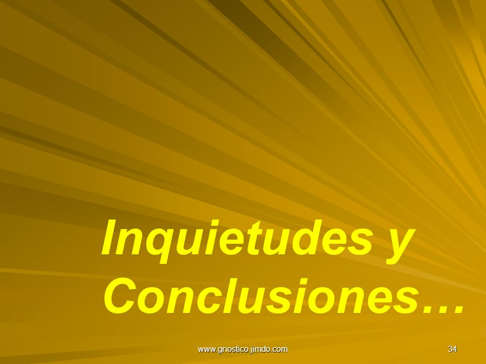 Inquietudes y Conclusiones…