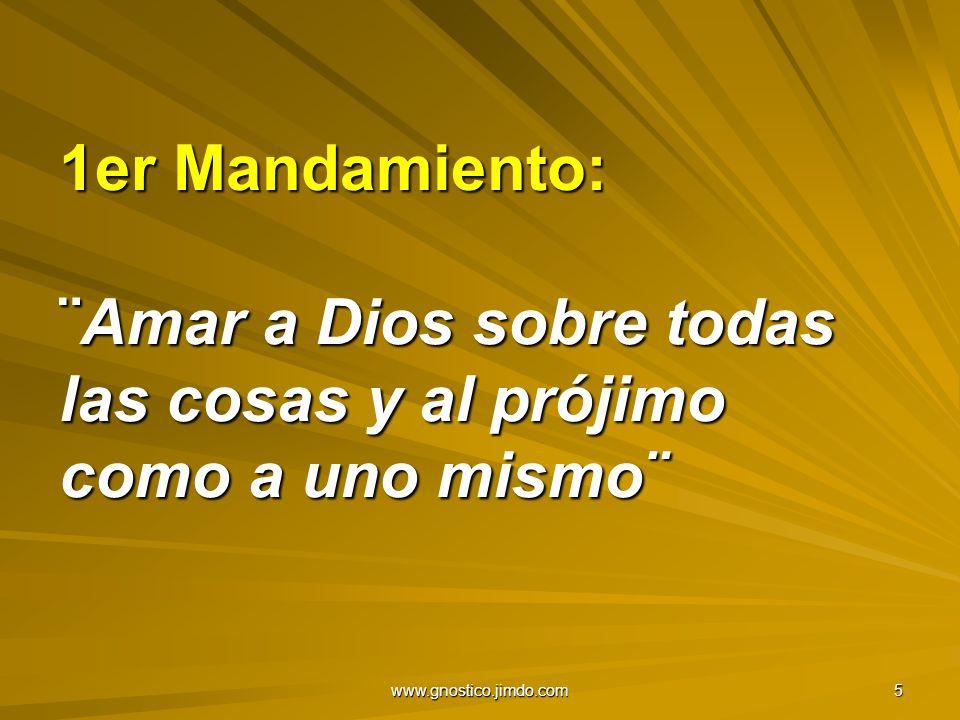 1er Mandamiento: ¨Amar a Dios sobre todas las cosas y al prójimo como a uno mismo¨