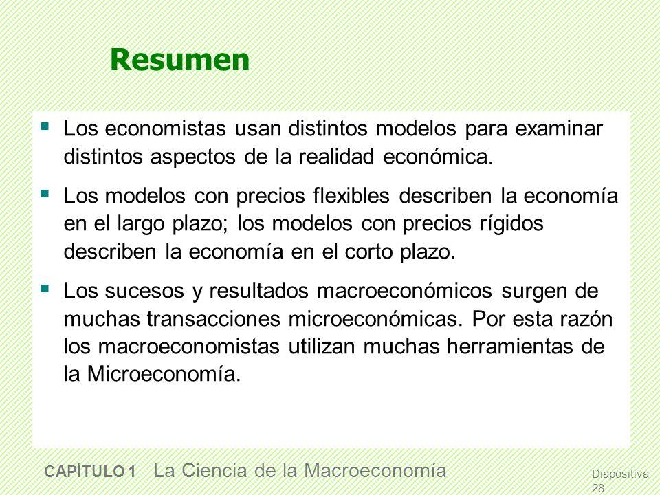ResumenLos economistas usan distintos modelos para examinar distintos aspectos de la realidad económica.