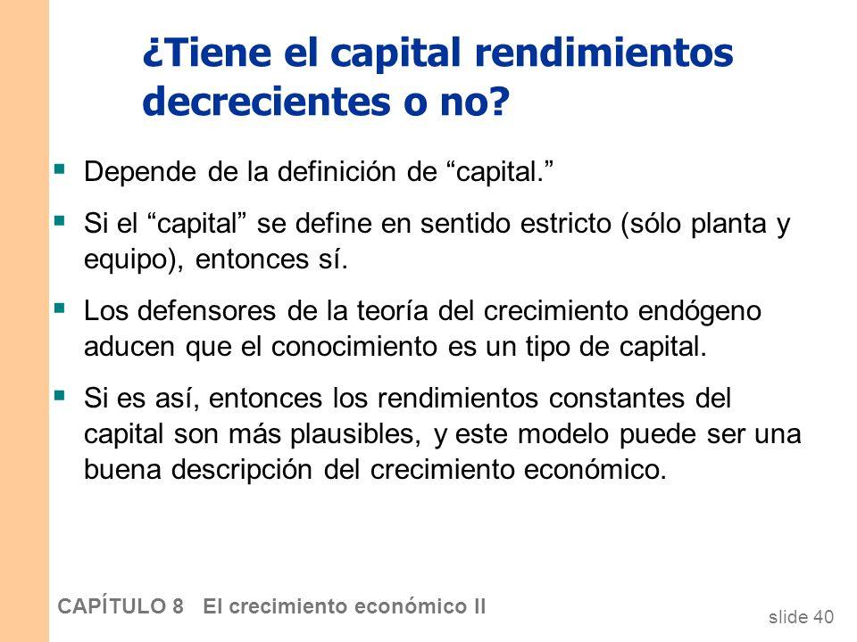 ¿Tiene el capital rendimientos decrecientes o no