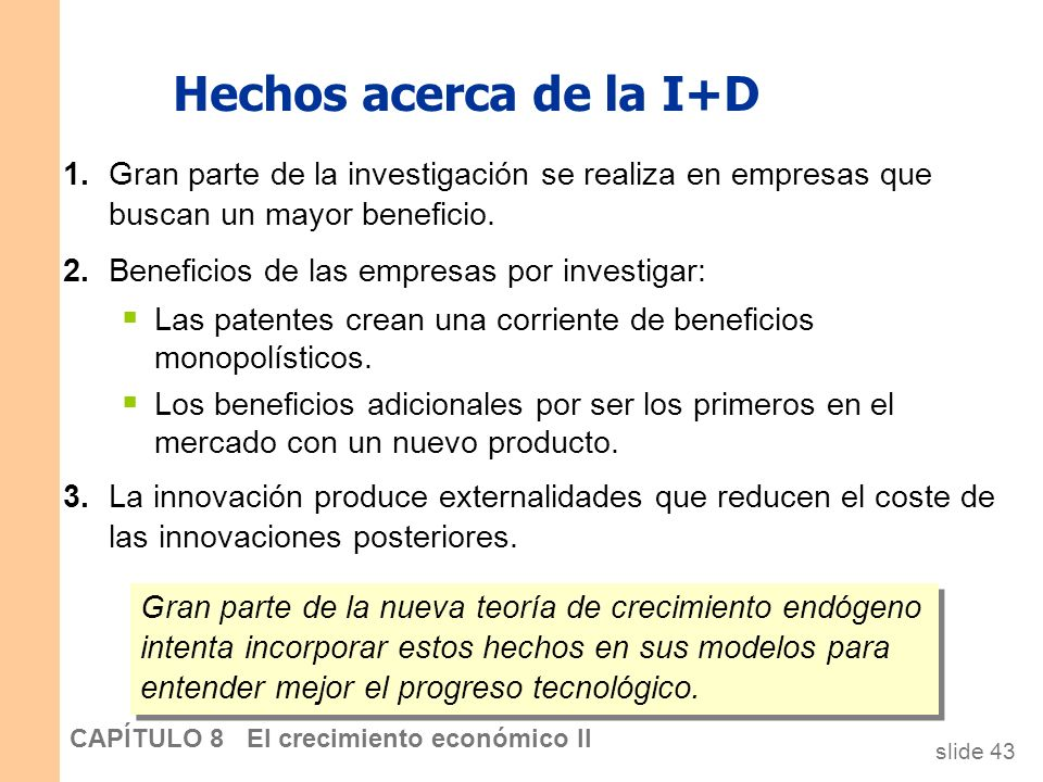 Hechos acerca de la I+D 1. Gran parte de la investigación se realiza en empresas que buscan un mayor beneficio.